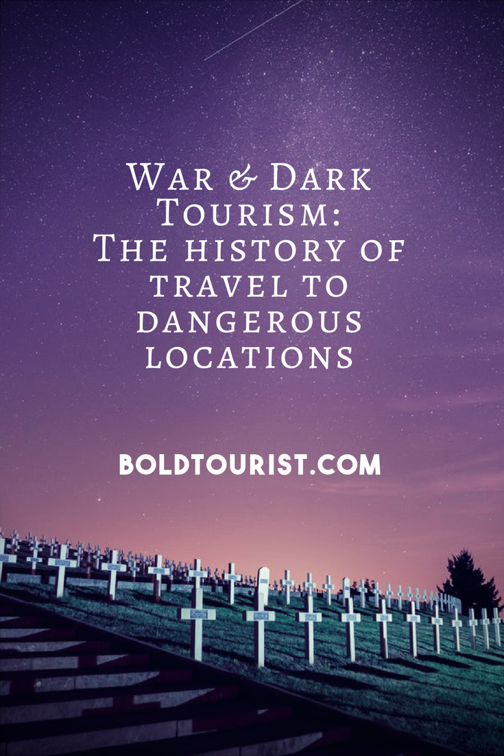 War and dark tourism's surprisingly interesting history.