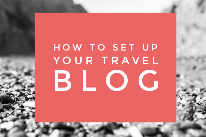 The guide to starting your own travel blog- it's easier than you think!